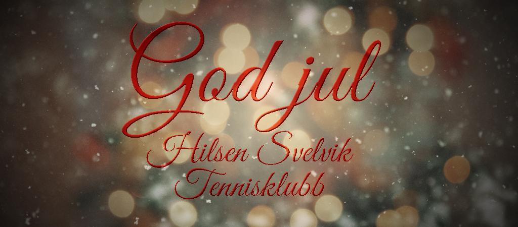 God jul fra Svelvik Tennisklubb